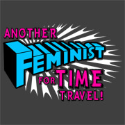 Another Feminist For Time Travel