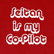 Seitan is My Co-Pilot T-Shirt