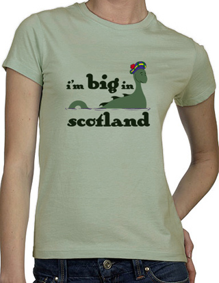 Ex-Boyfriend  	 :: I'm Big In Scotland Loch Ness Monster T-Shirt :  indie monster loch ness scottish scotlanduk tshirts cute
