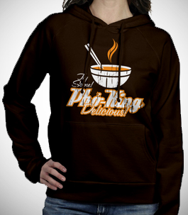Pho King Delicious Ladies Hoodie